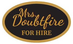 Mrs Doubtfire for hire